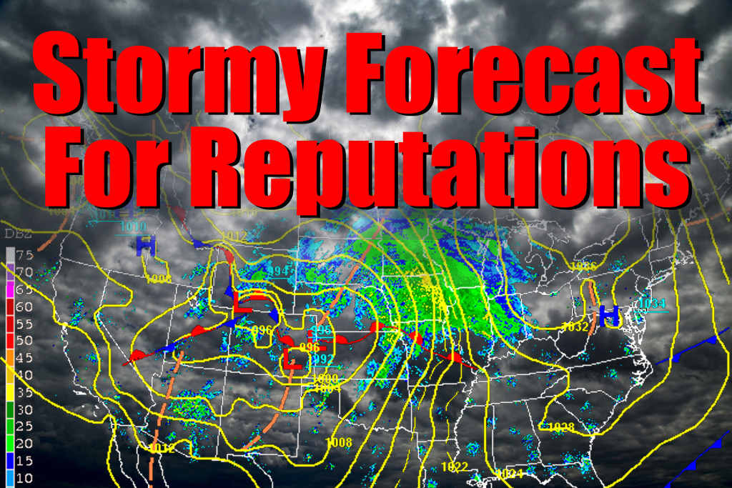 Stormy weather forecast ahead for reputation.