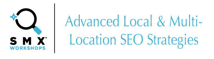 Advanced Local SEO Workshop SMX